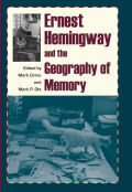 Ernest Hemingway and the Geography of Memory