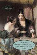 The Rise of Middle-Class Culture in Nineteenth-Century Spain cover