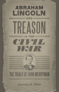 Abraham Lincoln and Treason in the Civil War Cover