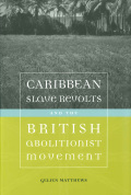 Caribbean Slave Revolts and the British Abolitionist Movement Cover