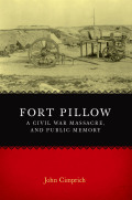 Fort Pillow, a Civil War Massacre, and Public Memory Cover