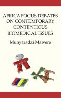 Africa Focus Debates on Contemporary Contentious Biomedical Issues Cover