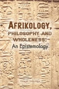 Afrikology, Philosophy and Wholeness Cover