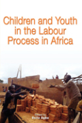 Children and Youth in the Labour Process in Africa Cover