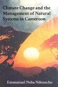 Climate Change and the Management of Natural Systems in Cameroon