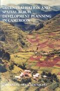 Decentralisation and Spatial Rural Development Planning in Cameroon Cover