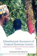 Ethnobotanic Resources of Tropical Montane Forests: Indigenous Uses of Plants in the Cameroon Highland Ecoregion