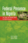 Federal Presence in Nigeria. The 'Sung' and 'Unsung' Basis for Ethnic Grievance