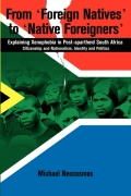 From Foreign Natives to Native Foreigners. Explaining Xenophobia in Post-apartheid South Africa Cover