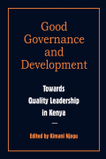 Good Governance and Development. Toward Quality Leadership in Kenya: Toward Quality Leadership in Kenya