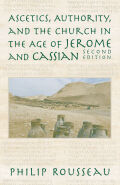 Ascetics, Authority, and the Church in the Age of Jerome and Cassian Cover