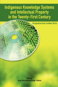Indigenous Knowledge System and Intellectual Property Rights in the Twenty-First Century. Perspectives from Southern Africa