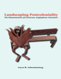Landscaping Postcoloniality. The Dissemination of Cameroon Anglophone Literature: The Dissemination of Cameroon Anglophone Literature