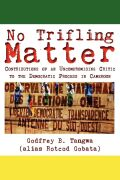 No Trifling Matter: Contributions of an Uncompromising Critic to the Democratic Process in Cameroon