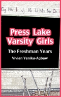 Press Lake Varsity Girls. The Freshman Year