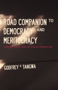 Road Companion to Democracy and Meritocracy: Further Essays from an African Perspective