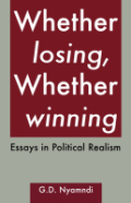 Whether Losing, Whether Winning. Essays in Political Realism: Essays in Political Realism