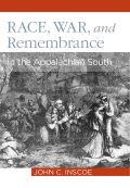 Race, War, and Remembrance in the Appalachian South Cover