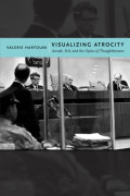 Visualizing Atrocity: Arendt, Evil, and the Optics of Thoughtlessness
