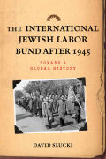 The International Jewish Labor Bund after 1945 cover