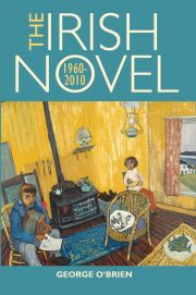 The Irish Novel 1960 - 2010