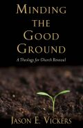 Minding the Good Ground