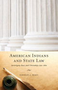 American Indians and State Law: Sovereignty, Race, and Citizenship, 1790-1880