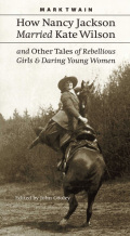 How Nancy Jackson Married Kate Wilson and Other Tales of Rebellious Girls and Daring Young Women cover
