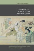 Confluences of Medicine in Medieval Japan Cover
