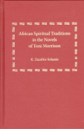 African Spiritual Traditions in the Novels of Toni Morrison Cover