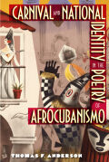 Carnival and National Identity in the Poetry of Afrocubanismo Cover