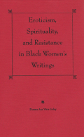 Eroticism, Spirituality, and Resistance in Black Women's Writings cover