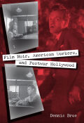 Film Noir, American Workers, and Postwar Hollywood