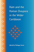 Haiti and the Haitian Diaspora in the Wider Caribbean: The Making of an Atlantic Slave Society, 1775–1807
