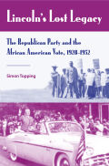 Lincoln's Lost Legacy: Republican Party and the African American Vote, 1928-1952