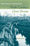 Nature, Business, and Community in North Carolina's Green Swamp