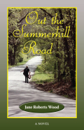 Out the Summerhill Road: A Novel