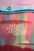 The Nature of Trauma in American Novels cover