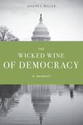 The Wicked Wine of Democracy: A Memoir