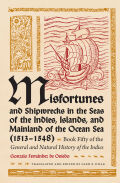 Misfortunes and Shipwrecks in the Seas of the Indies, Islands, and Mainland of the Ocean Sea (1513–1548): Book Fifty of the General and Natural History of the Indies