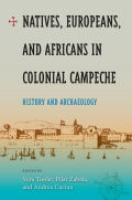 Natives, Europeans, and Africans in Colonial Campeche