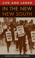 Life and Labor in the New New South