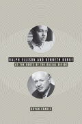 Ralph Ellison and Kenneth Burke: At the Roots of the Racial Divide