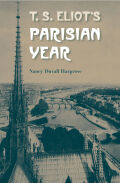 T. S. Eliot's Parisian Year Cover