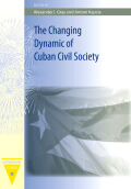 The Changing Dynamic of Cuban Civil Society Cover