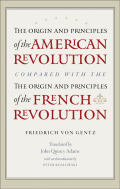 The Origin and Principles of the American Revolution, Compared with the Origin and Principles of the French Revolution cover