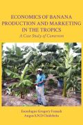 Economics of Banana Production and Marketing in the Tropics
