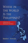 Where in the World is the Philippines?: Debating Its National Territory