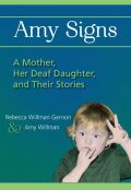 Amy Signs: A Mother, Her Daughter, and their Stories