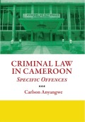 Criminal Law in Cameroon: Specific Offences